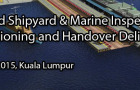 Advanced Shipyard & Marine Inspection, Commissioning and Handover Delivery 2015