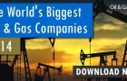 The World's Biggest Oil & Gas Companies 2014 (Report)