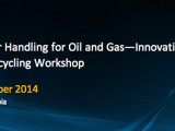 SPE Water Handling for Oil and Gas – Innovation, Reuse, Recycling Workshop 2014