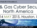 Oil and Gas Cyber Security North America 2015